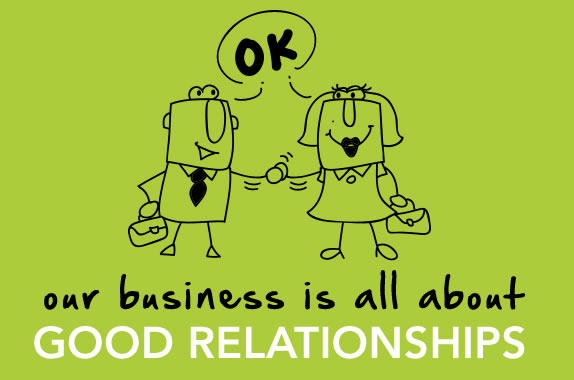our business is all about good relationships